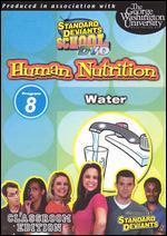 Standard Deviants School: Human Nutrition, Module 8 - Water