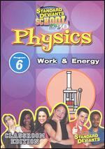Standard Deviants School: Physics, Program 6 - Work and Energy
