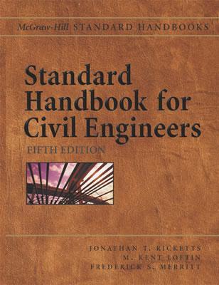 Standard Handbook for Civil Engineers - Merritt, Frederick S, and Ricketts, Jonathan T, and Loftin, M Kent