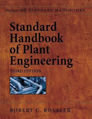 Standard Handbook of Plant Engineering - Rosaler, Robert C