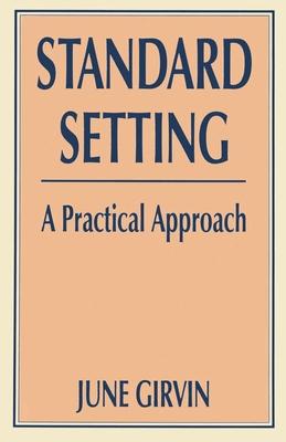 Standard Setting: A Practical Approach - Girvin, June