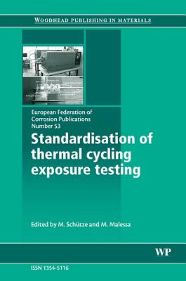 Standardisation of Thermal Cycling Exposure Testing - Schutze, M (Editor), and Malessa, M (Editor)