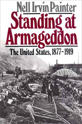 Standing at Armageddon: The United States, 1877-1919 - Painter, Nell Irvin