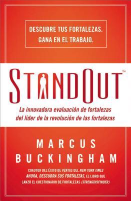 Standout: La Innovadora Evaluacion de Fortalezas del Lider de La Revolucion de Las Fortalezas - Buckingham, Marcus