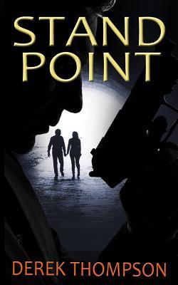 Standpoint: A Gripping Thriller Full of Suspense - Thompson, Derek