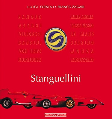 Stanguellini: Big Little Racing Cars - Orsini, Luigi, and Zagari, Franco
