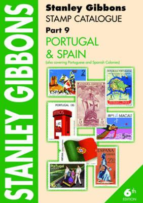 Stanley Gibbons Stamp Catalogue: Portugal & Spain. Also Covering Portuguese and Spanish Colonies Pt. 9 - Jeffries, Hugh