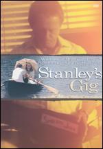 Stanley's Gig