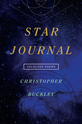 Star Journal: Selected Poems - Buckley, Christopher