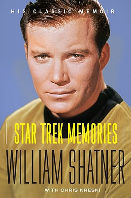Star Trek Memories - Shatner, William, and Kreski, Chris