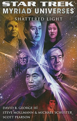 Star Trek: Myriad Universes #3: Shattered Light - George, David R., III, and Mollmann, Steve, and Schuster, Michael
