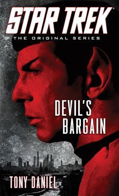Star Trek: The Original Series: Devil's Bargain - Daniel, Tony