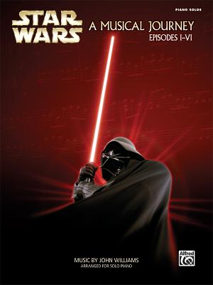 Star Wars - A Musical Journey (Music from Episodes I-VI) - Williams, John (Composer)