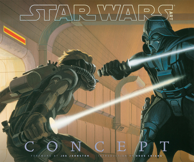 Star Wars Art: Concept (Star Wars Art Series) - Johnston, Joe (Foreword by), and Church, Ryan (Preface by), and Chiang, Doug (Introduction by)