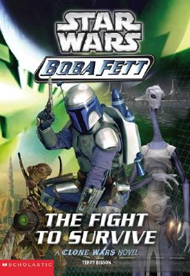 Star Wars: Boba Fett #1: Fight to Survive - Bisson, Terry, and Hand, Elizabeth