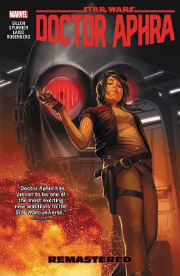 Star Wars: Doctor Aphra Vol. 3: Remastered - Spurrier, Simon (Text by)