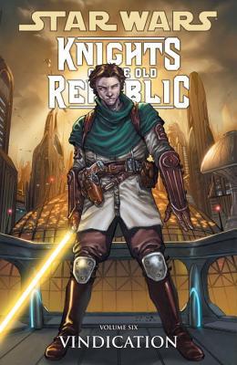 Star Wars: Knights of the Old Republic, Volume 6: Vindication - Miller, John Jackson, and Dazo, Bong (Illustrator), and Ching, Brian (Illustrator)
