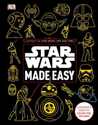 Star Wars Made Easy: A Beginner's Guide to a Galaxy Far, Far Away - Blauvelt, Christian