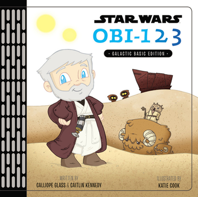 Star Wars Obi-123: A Book of Numbers - Glass, Calliope, and Kennedy, Caitlin