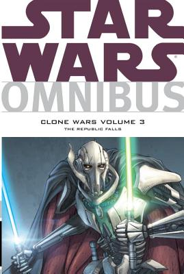 Star Wars Omnibus: Clone Wars Volume 3 the Republic Falls - Blackman, Haden (Editor), and Lane, Miles, and Ostrander, John