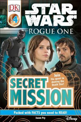 Star Wars: Rogue One: Secret Mission - Fry, Jason