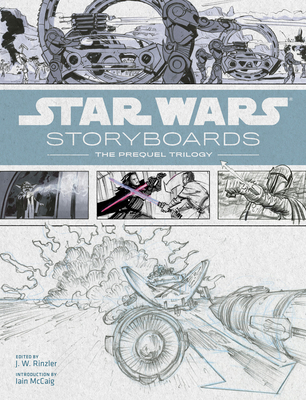 Star Wars Storyboards - Rinzler, J.W. (Editor), and McCaig, Iain (Introduction by), and LucasFilm Ltd