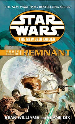 Star Wars: The New Jedi Order - Force Heretic I Remnant - Williams, Sean, and Dix, Shane