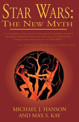 Star Wars: The New Myth - Kay, Max S