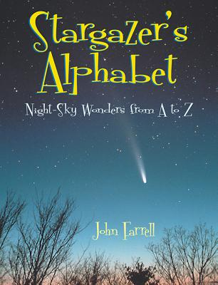 Stargazer's Alphabet: Night Sky Wonders from A to Z - Farrell, John