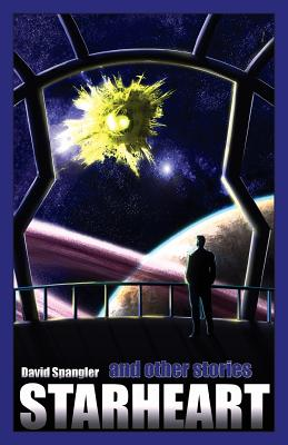 Starheart and Other Stories - Spangler, David