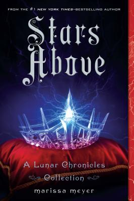 Stars Above: A Lunar Chronicles Collection - Meyer, Marissa