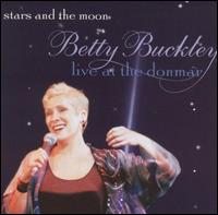 Stars and the Moon: Betty Buckley Live at the Donmar - Betty Buckley