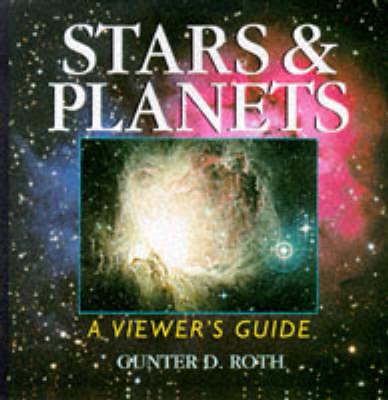 Stars & Planets: A Viewer's Guide - Roth, Gunter Dietmar