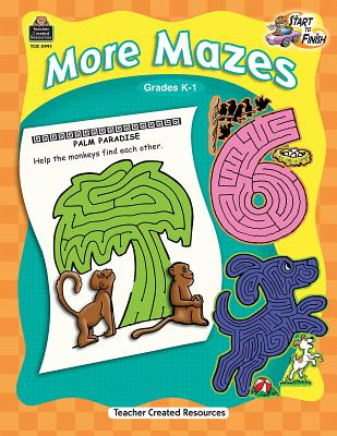 Start to Finish: More Mazes Grd K-1 - McMahon, Kelly