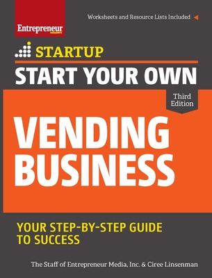 Start Your Own Vending Business: Your Step-By-Step Guide to Success - Entrepreneur Press