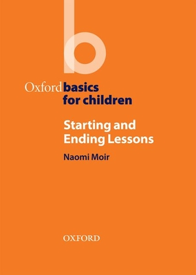 Starting and Ending Lessons - Moir, Naomi