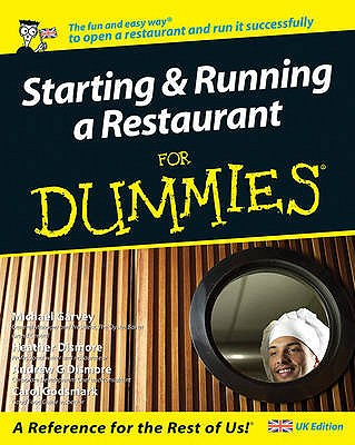 Starting and Running a Restaurant For Dummies: UK Edition - Godsmark, Carol, and Garvey, Michael, and Dismore, Heather