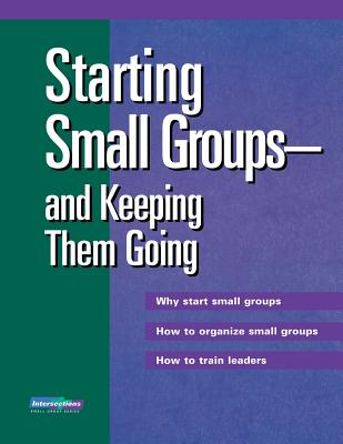 Starting Small Groups and Keeping Them Going - Augsburg Fortress Publishing (Creator)