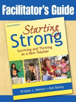 Starting Strong: Surviving and Thriving as a New Teacher - Nelson, Kristen J