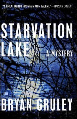 Starvation Lake: A Mystery - Gruley, Bryan
