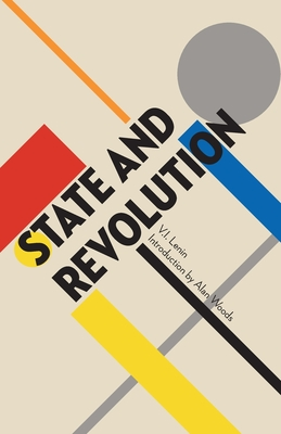 State and Revolution - Lenin, V I, and Woods, Alan (Introduction by)