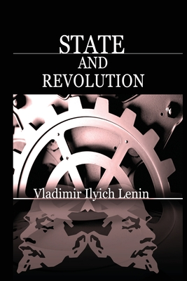 State and Revolution - Lenin, Vladimir Ilich