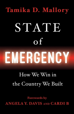 State of Emergency: How We Win in the Country We Built - Mallory, Tamika D