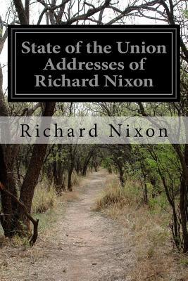 State of the Union Addresses of Richard Nixon - Nixon, Richard