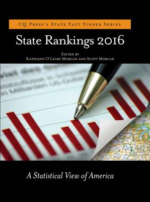 State Rankings 2016: A Statistical View of America - Morgan, Kathleen O'Leary (Editor), and Morgan, Scott (Editor)