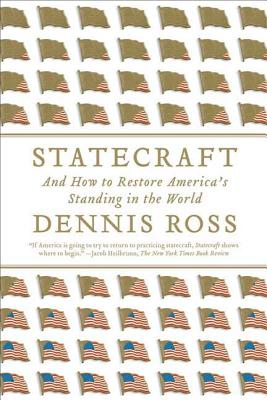 Statecraft: And How to Restore America's Standing in the World - Ross, Dennis