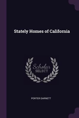 Stately Homes of California - Garnett, Porter