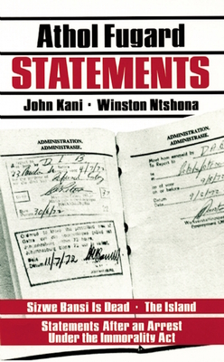 Statements - Fugard, Athol, and Kani, John, and Ntshona, Winston