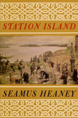Station Island - Heaney, Seamus