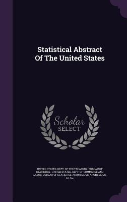 Statistical Abstract of the United States - United States Dept of the Treasury Bu (Creator), and United States Dept of Commerce and La (Creator), and United States...